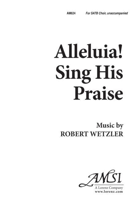 Download Alleluia, Sing His Praise! Sheet Music By Robert