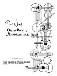 Download Organ Book Of American Folk Hymns Sheet Music By