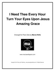 I Need Thee Every Hour / Turn Your Eyes Upon Jesus