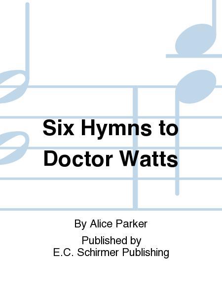 Doctor Watts Hymns : doctor, watts, hymns, Hymns, Doctor, Watts, Alice, Parker, Octavo, Sheet, Music, Choir,, Organ, Print, EC.2940