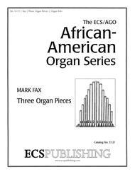 Three Organ Pieces (ECS/AGO African-American Organ Series