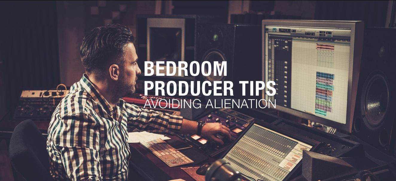 How To Avoid Alienation As A Bedroom Producer Ask Audio