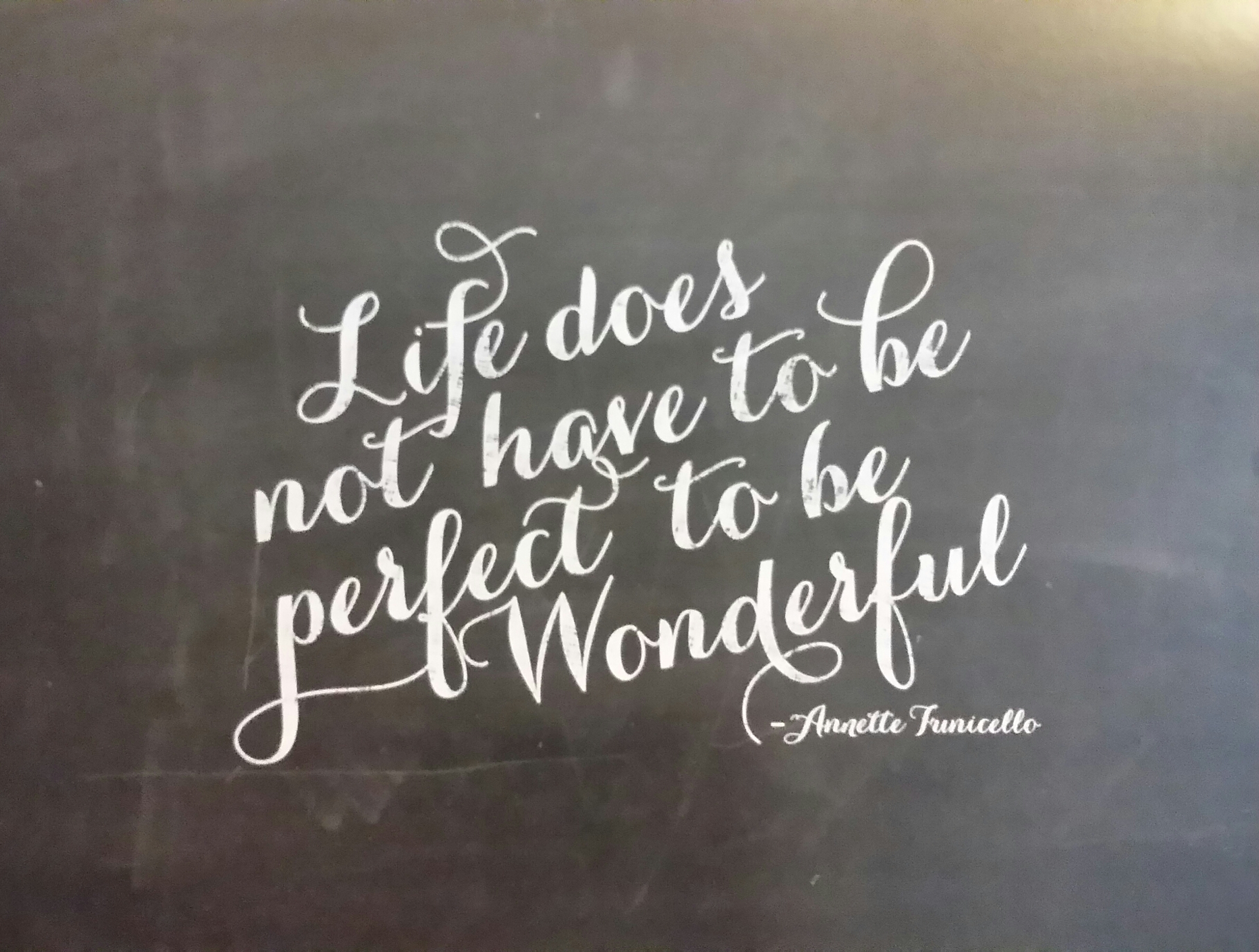 Print Life Doesn T Have To Be Perfect To Be Wonderful 11 X 14 Chalkboard Quotes Collection On