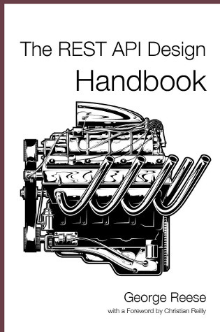 Read Online The REST API Design Handbook by George Reese