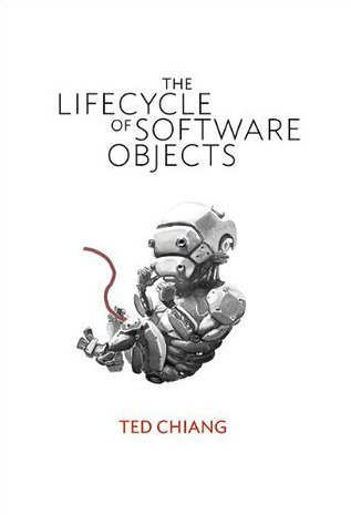 The Lifecycle of Software Objects by Ted Chiang — Reviews