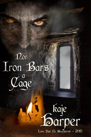 Nor Iron Bars a Cage by Kaje Harper
