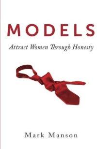 Models: Attract Women Through Honesty, by Mark Manson