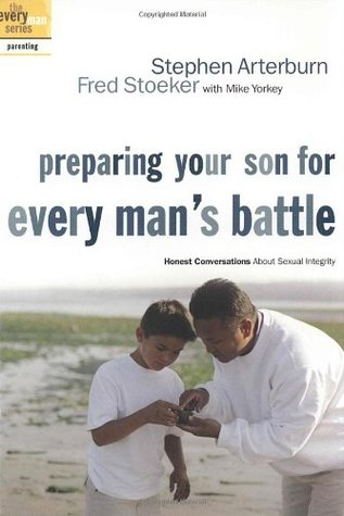 Preparing Your Son For Every Man's Battle Honest