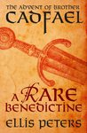 A Rare Benedictine: The Advent Of Brother Cadfael (The Cadfael Chronicles 0)