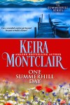 One Summerhill Day by Keira Montclair