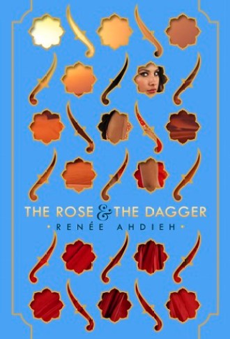 Review – The Rose & The Dagger by Renee Ahdieh