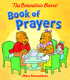 The Berenstain Bears Book of Prayers