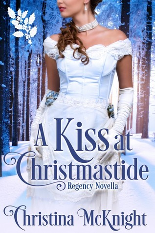 A Kiss At Christmastide by Christina McKnight