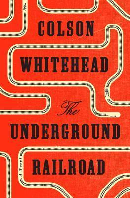 Image result for the underground railroad by colson whitehead