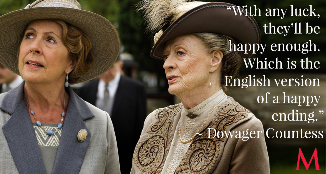 Image result for downton abbey maggie smith quotes