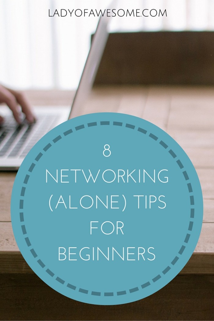 Networking isn't easy when you're just starting out, and especially when you need to do it alone. Here are some awesome tips! | LadyofAwesome.com