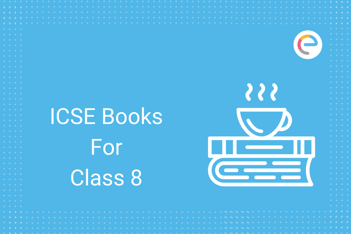 hight resolution of ICSE Class 8 Books: Complete List Of ICSE Books \u0026 Syllabus For Class 8 (All  Subjects)