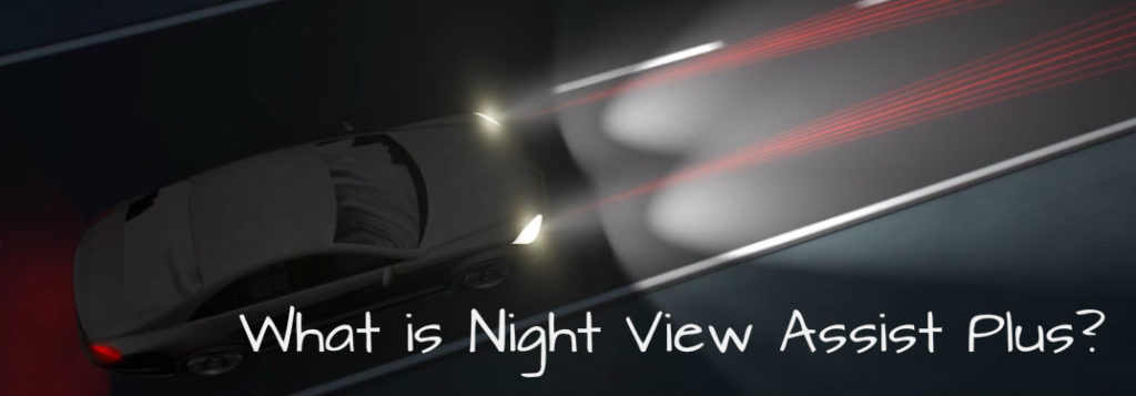 Night View Assist Overview
