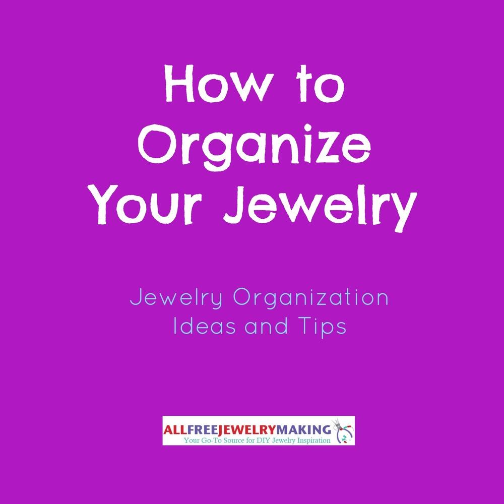 How to Organize Your Jewelry Jewelry Organization Ideas and Tips  AllFreeJewelryMakingcom