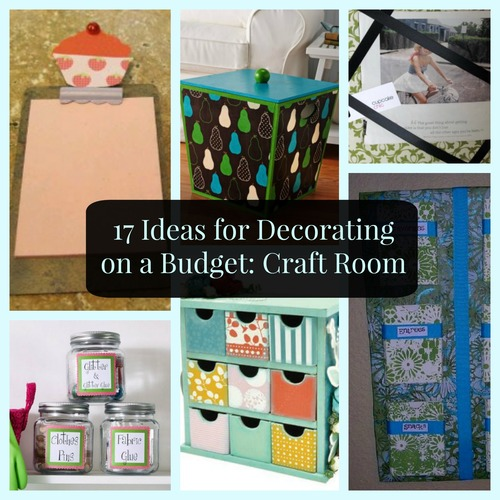 17 Ideas For Decorating On A Budget Craft Room