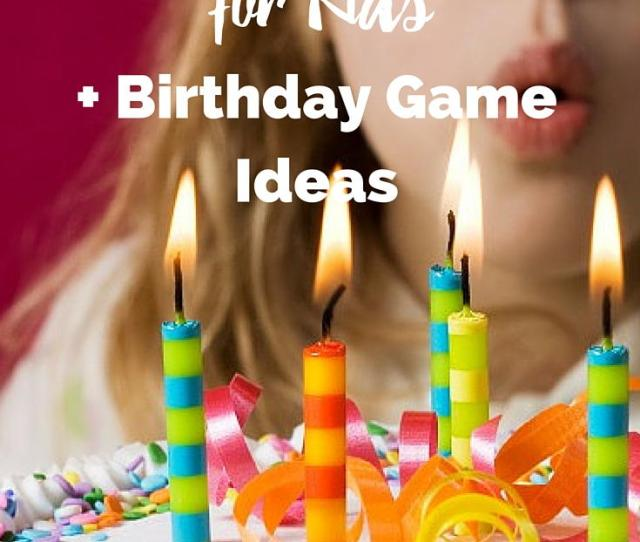 How To Plan A Party For Kids Birthday Game Ideas Allfreekidscrafts Com
