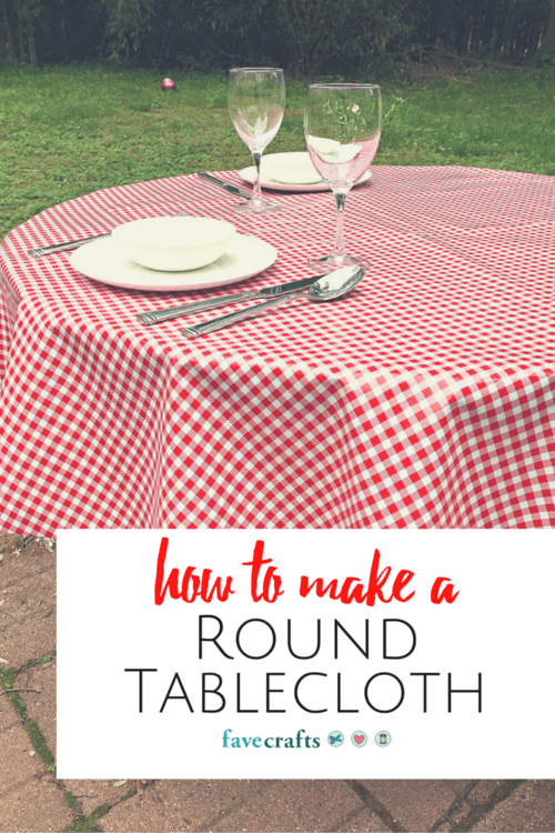 How To Make A Round Tablecloth Favecrafts