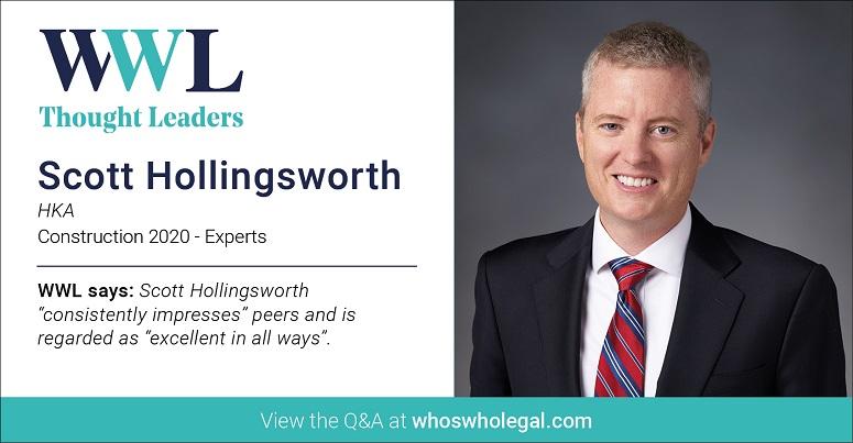 Thought Leaders - Construction 2020: Scott D Hollingsworth - Lexology