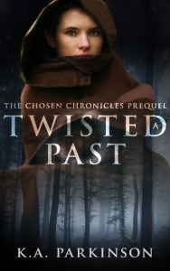 The Chosen Chronicles Prequel: A Twisted Past by KA Parkinson