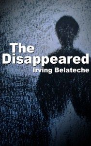 The Disappeared by Irving Belateche