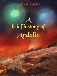 A brief history of Ardalia by Alan Spade