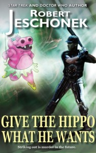 Give the Hippo What He Wants by Robert Jeschonek