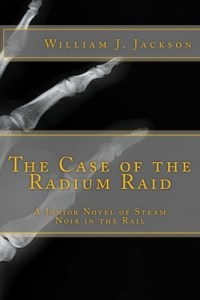 The Case of the Radium Raid by William J. Jackson
