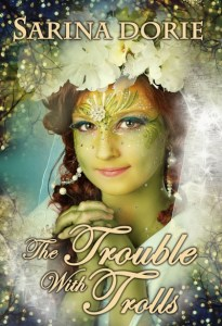 The Trouble With Trolls by Sarina Dorie