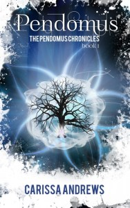 Pendomus: Book 1 of the Pendomus Chronicles by Carissa Andrews