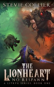 The Lionheart: A LitRPG Novel (Sample) No Respawn Book One by Stevie Collier