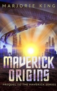 Maverick Origins by Marjorie King