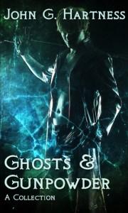 Ghosts & Gunpowder by John G. Hartness