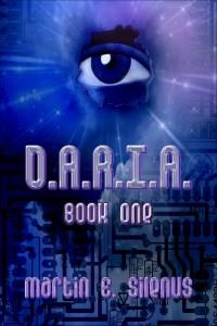 D.A.R.I.A. Book One by Martin E. Silenus