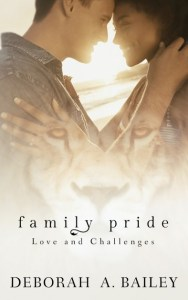 Family Pride: Love and Challenges by Deborah A. Bailey