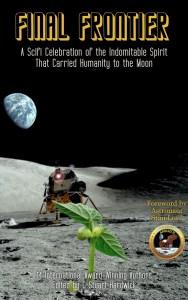 Final Frontier: A scifi celebration of the Apollo 11 50th Anniversary by C Stuart Hardwick