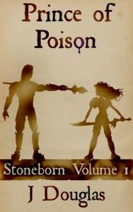 Prince of Poison Stoneborn Volume 1 by J Douglas