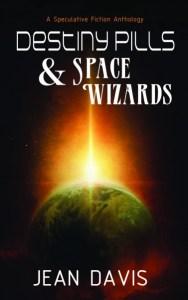 Destiny Pills & Space Wizards by Jean Davis