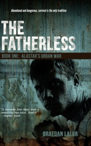 The Fatherless: Alastar's Urban War by Braedan Lalor