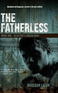 The Fatherless: Alastar's Urban War by Braedan Lalor