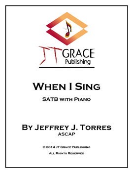 When I Sing (SATB ) by Jeffrey Torres| J.W. Pepper Sheet Music
