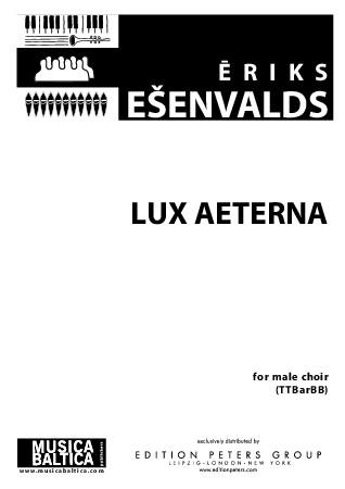 Lux Aeterna (TTBBB ) by Eriks Esenvalds  J.W. Pepper Sheet