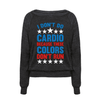 I Don't Do Cardio Because These Colors D...