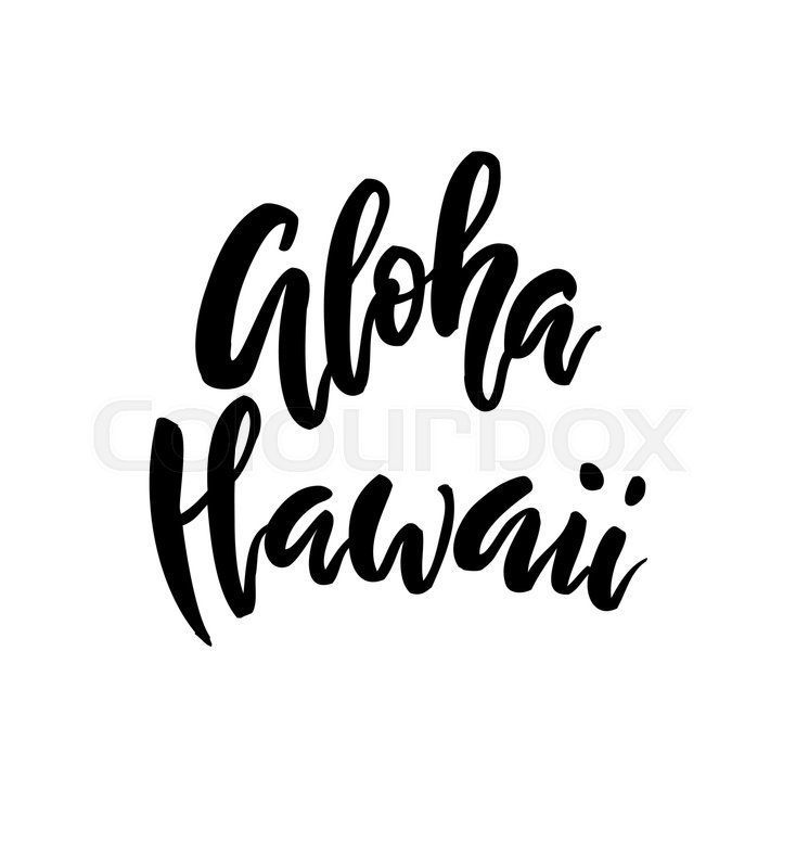 Cute Wallpapers Text Aloha Hawaii Brush Lettering Vocation Stock Vector