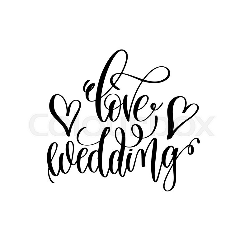 Love wedding hand lettering romantic quote to valentines