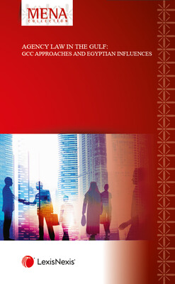 Agency Law in the Gulf - GCC Approaches and Egyptian Influences